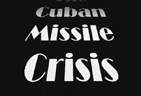 The Cuban Missile Crisis - 1962